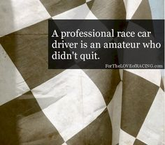 Racing Quote #nascar #indycar #alms #grandam