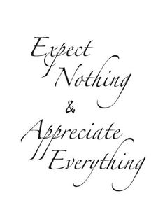 Appreciate Everything- Inspirational Quotes