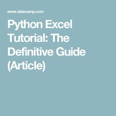 Python Excel Tutorial: The Definitive Guide (Article)