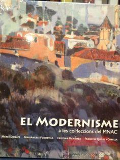 EL MODERNISME A LES COL·LECCIONS DEL MNAC. VV.AA. ED / MNAC - 2010. PRECINTADO.