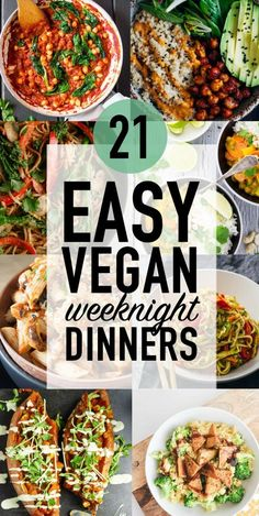 21 Easy #Vegan Weeknight Dinners