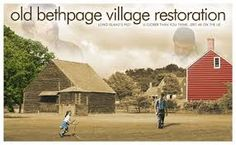 Old Bethpage Village Restoration 130 Round Swamp Road Old  Bethpage, NY 11804 Admission: Up to 4 individuals
