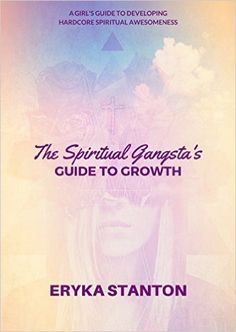 his practical e-book will take you on a journey inward with interactive tools, exercises, and meditations to help you connect you to your higher self.  Eryka's straight-up, sharp-shooting, spiritual sassiness makes for an empowering read. If you want your year to have more soul, this guide to developing your spirituality is a must.