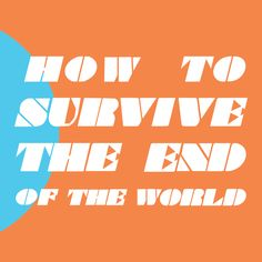 How To Survive The End Of The World - a podcast from the Brown sisters, learning from the apocalypse with grace, rigor and curiosity. Apocalypse Books, Post Apocalypse, The End, End Of The World, Audio Music, Curiosity, Sisters, Survival, In This Moment
