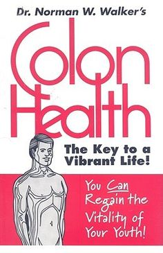 Colon Health: The Key to a Vibrant Life! by Norman W. Walker Dr. Walker focuses your full attention on this forgotten part of the body. He will lead you on a tour of each vital organ of your body explaining how it is affected by the condition of the large intestine, the colon. Learn how-through proper care of the colon-you can prevent and experience relief from constipation, asthma, colds, allergies, respiratory disorders, digestive problems and numerous other ailments.