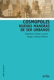 Cruces, F. y otros: Cosmópolis: nuevas maneras de ser urbanos. Barcelona: Gedisa, 2016 ISBN 9788416572557 Signatura: 39 COS