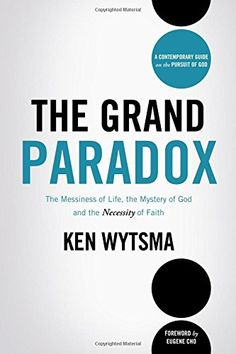 The Grand Paradox: The Messiness of Life, the Mystery of God and the Necessity of Faith by Ken Wytsma http://www.amazon.com/dp/0849964679/ref=cm_sw_r_pi_dp_xo6Vub1F9VKEH