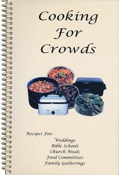 """Cooking For Crowds- """"Have a big family reunion coming up? Are you on the food committee for a church meeting? This is the book for you. Besides having recipes for main dishes, soups, vegetables, salads, and desserts, this cookbook gives quantities of food needed for 100 people and details for planning a wedding reception."""""""