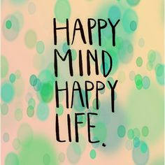 Happy mind   #quotes #quote #quoteoftheday #life #truth #inspiration #motivation #true #lovequotes #words #qotd #instaquote #instaquotes #sayings #lifequotes #quotestoliveby #wisdom #inspirational #instadaily #instagood #relationships #realtalk #thoughts #inspirationalquotes #quotesoftheday #quotestagram #wordstoliveby #wordsofwisdom #ipreview @preview.app
