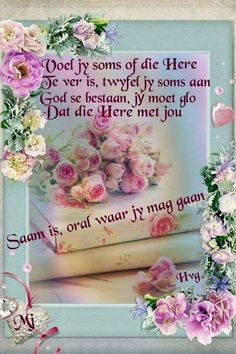 Afrikaanse Quotes, Goeie More, Living Water, Love Rose, Good Morning Quotes, Blessings, Christianity, Encouragement, Bible