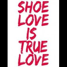 SHOE LOVE IS TRUE LOVE!!