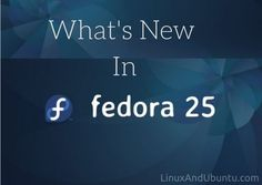what's new in fedora 25