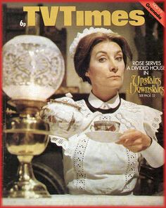 Upstairs Downstairs - Jean Marsh as Rose Buck on the TV Times Jean Marsh, Vintage Tv, Vintage Magazines, Vintage Hollywood, Vintage Images, Doctor Who Companions, Thing 1, Tv Times, Teenage Years