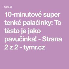 10-minutové super tenké palačinky: To těsto je jako pavučinka! - Strana 2 z 2 - tymr.cz