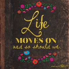 Life moves on and so should we. 2am Thoughts, Positive Thoughts, Positive Vibes, Pretty Words, Beautiful Words, Natural Life Quotes, Friendship Thoughts, Learning Patience, Numerology Chart