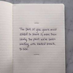 The part of you you're most afraid to share is, more likely, the part we've been waiting with bated breath to see. Great Quotes, Quotes To Live By, Inspirational Quotes, Realist Quotes, Poems Porn, Positive Images, Depression Quotes, My Bible, Quote Aesthetic