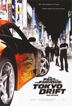 The Fast and the Furious:  Tokyo Drift (2006).