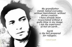 """""""Mio nonno si erge nudo tutti i giorni, senza essere messo al bando, senza divina creazione... sono sempre stato resuscitato senza un soffio di un dio a mia immagine. io sono l'esperienza de..."""