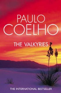 The Valkyries - another book by Coelho that hit home.