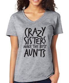 Take a look at this SignatureTshirts Gray 'Crazy Sisters Make the Best Aunts' V-Neck Tee - Plus Too today!