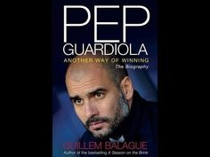 Pep Guardiola: Another Way of Winning - Documentary (Skysports 09.01.2013)