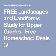 FREE Landscapes and Landforms Study for Upper Grades   Free Homeschool Deals ©