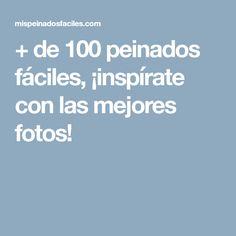 + de 100 peinados fáciles, ¡inspírate con las mejores fotos!