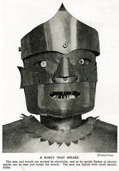 Eric, the talking robot, 1928. Sure, he talks... But with teeth like that, when does the Biting start?