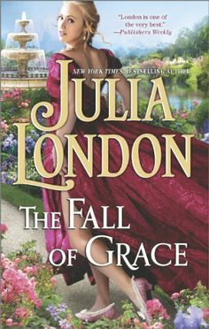 The Fall of Lady Grace by Julia London. Regency Romance Novels, Historical Romance Novels, Romance Novel Covers, Historical Fiction, Julia London, Books To Read, My Books, Kindle, Happy Reading