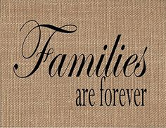 """Families Are Forever Burlap Art Print. """"Families Are Forever"""" If you are looking for a unique keepsake gift look no further! Our natural burlap fabric prints will be cherished for years to come! They make unique gifts for weddings, anniversaries, birthdays, engagements, housewarming, Christmas, Valentine's Day, Mother's Day, Father's Day and """"Just Because""""!! ~Printed with black ink onto real burlap ~Print measurements are 8.5"""" x 11"""" ~Print is designed to fit in an 11x14 frame that has a…"""