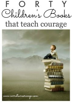 40 Children's Books that teach courage. Age ranges from infant to elementary! Perfect for character building lessons around Memorial Day and other holidays celebrating our country.