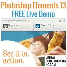 Join me to walk through the features of Photoshop Elements for Digital Scrapbooking and get your questions answered live