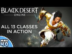 Black Desert Online Classes - All 13 In Action