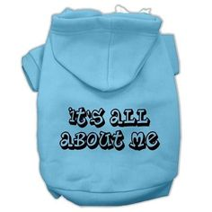 It's All About Me Screen Print Pet Hoodies Baby Blue Size XXL (18)