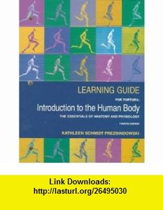 Learning Guide for Tortora Introduction to the Human Body (9780673982230) Kathleen Schmidt Prezbindowski, Gerard J.  Introduction to the Human Body Tortora , ISBN-10: 0673982238  , ISBN-13: 978-0673982230 ,  , tutorials , pdf , ebook , torrent , downloads , rapidshare , filesonic , hotfile , megaupload , fileserve