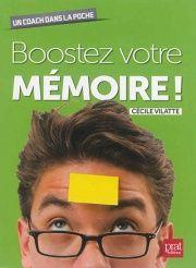 Boostez votre mémoire! / Cécile Vilatte (4) -- http://biblio.ville.saint-eustache.qc.ca/search~S2*frc/?searchtype=X&searcharg=boostez+votre+memoire&searchscope=2&sortdropdown=-&SORT=DZ&extended=1&SUBMIT=Chercher&searchlimits=&searchorigarg=Xboostez+votre+memoire%26SORT%3DD