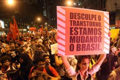 Desculpe o transtorno, estamos mudando o Brasil. Manifestação em 2013