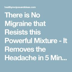There is No Migraine that Resists this Powerful Mixture - It Removes the Headache in 5 Minutes