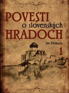 Povesti o slovenských hradoch 1 (Ján Domasta) [SK] Kniha