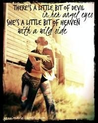 """""""There's a little bit of devil in her angel eyes. She's a little bit of Heaven with a wild side."""" - Love and Theft, 'Angel Eyes' Country Lyrics, Country Music Quotes, Country Sayings, Country Couples Quotes, Life Sayings, Quote Life, I Love Music, Love Songs, Thats The Way"""