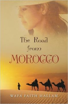 The Road from Morocco: Wafa Faith Hallam: 9781452808086: Amazon.com: Books