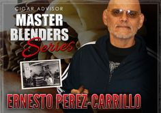 Ernesto Perez-Carrillo. You may not recognize the name immediately, but once you see the list of cigars he's made for the last 25 years, don't be surprised if they are some of your personal favorites. Born in Cuba, after the…