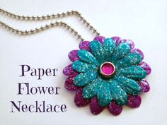 Sparkle Mod Podge paper necklace using flowers from the dollar store