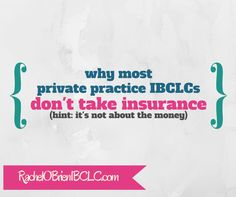 Why most private practice, home visit IBCLCs (International Board Certified Lactation Consultants) don't take insurance. Dental Insurance, Life Insurance, Health Insurance, Insurance Business, Insurance Website, Consultant Business, Doula Business, Lactation Consultant, Private Practice