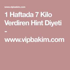 1 Haftada 7 Kilo Verdiren Hint Diyeti - www.vipbakim.com