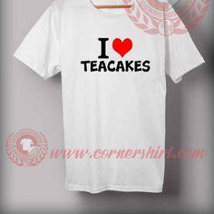 I Love Teacakes T shirt //Price: $14.50//     #cheapshirts