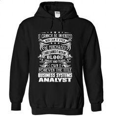 Business Systems Analyst - Job Title - #mens sweatshirts #linen shirt. SIMILAR ITEMS => https://www.sunfrog.com/Funny/Business-Systems-Analyst--Job-Title-vdapzkukgv-Black-Hoodie.html?60505