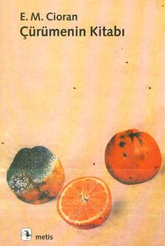 Emil Michel Cioran - Çürümenin Kitabı