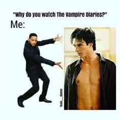That's the only reason I watch vampire diaries is to see damon. Vampire Diaries Memes, Vampire Diaries Damon, Wallpaper Vampire Diaries, Vampire Diaries Poster, Ian Somerhalder Vampire Diaries, Vampire Diaries Seasons, Vampire Diaries The Originals, Ian Somerhalder Movies, Daimon Salvatore