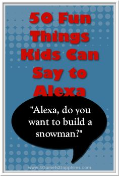 50 fun things kids can say to Alexa - the Amazon Echo